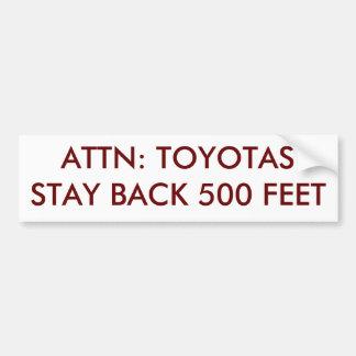 ATTN: TOYOTAS STAY BACK 500 FEET BUMPER STICKER