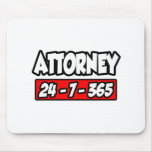 Attorney 24-7-365 mouse pads
