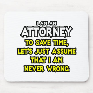 Attorney Assume I Am Never Wrong Mouse Pads