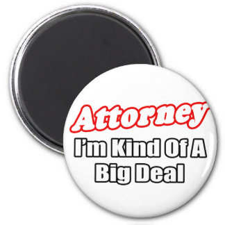 Attorney...Big Deal Magnet