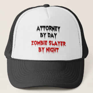 Attorney by Day Zombie Slayer by Night Trucker Hat