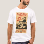 Attorney Drama 1938 WPA T-Shirt