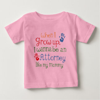 Attorney (Future) Like My Mommy Baby T-Shirt