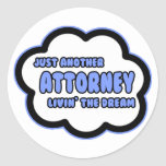 Attorney .. Livin' The Dream Stickers