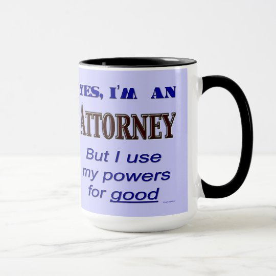 Attorney Powers for Good Funny Lawyer Saying Mug