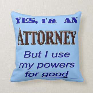 Attorney Powers for Good Funny Lawyer Saying Throw Pillow