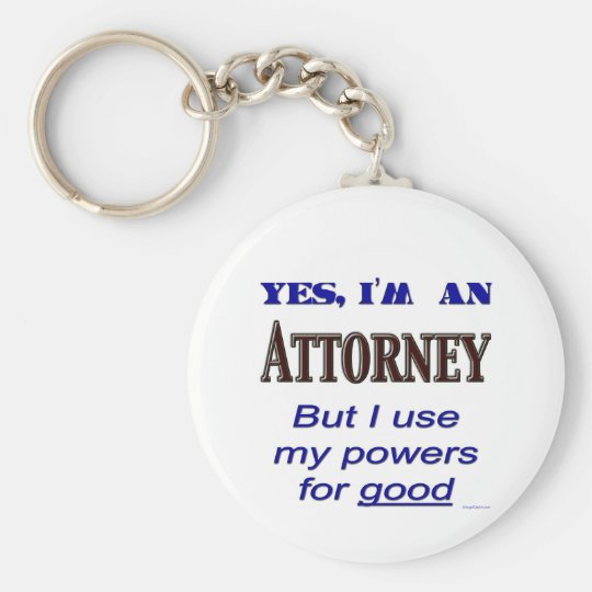 Attorney Powers for Good Saying Keychain