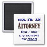 Attorney Powers for Good Saying Refrigerator Magnets