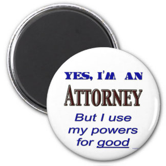 Attorney Powers for Good Saying 2 Inch Round Magnet