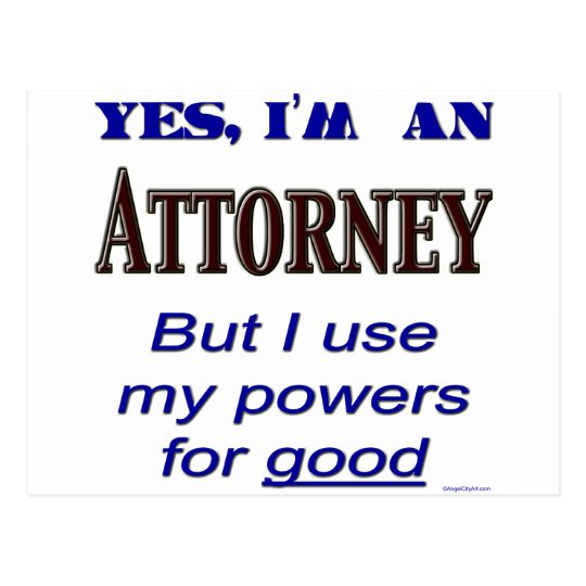 Attorney Powers for Good Saying Postcard