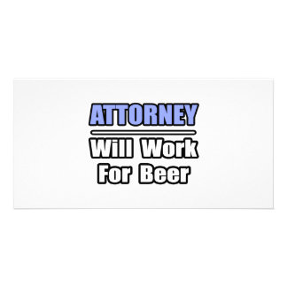 Attorney...Will Work For Beer Card