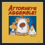 """ATTORNEYS ASSEMBLE! Sandra Boynton Poster<br><div class=""""desc"""">A team of intimidating and experienced legal professionals will rush to meet your every need. Good luck.</div>"""