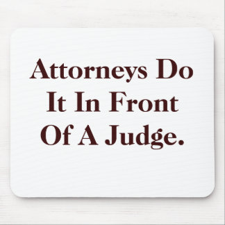 Attorneys Do IT - Cheeky Legal Innuendo Mouse Pad