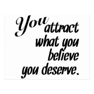 Attract What You Deserve Postcard