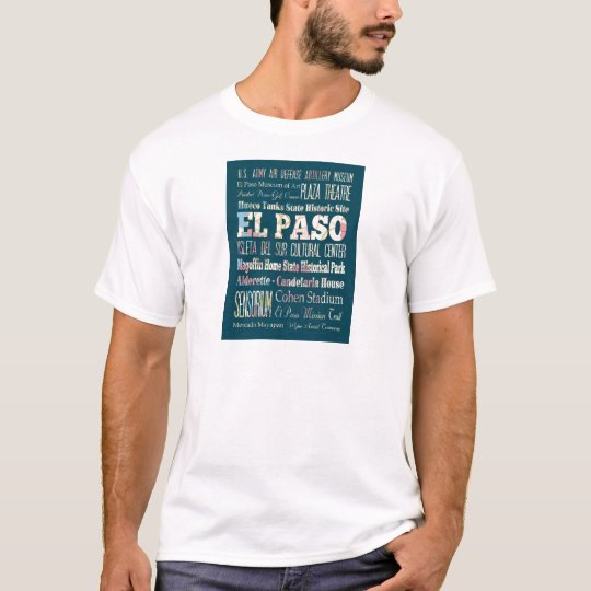 Attractions and Famous Places of El Paso, Texas T-Shirt