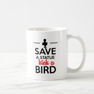 Attractions - Save a statue kick a Bird Coffee Mug