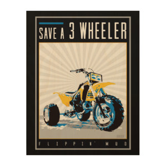 ATV - Save a 3 Wheeler Wood Wall Art