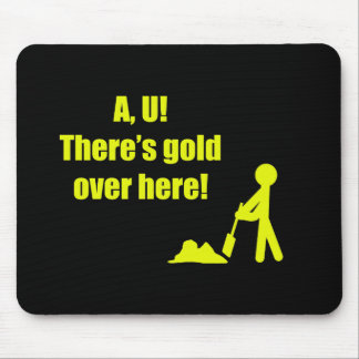 AU There is Gold Over Here Mouse Pad