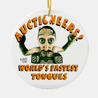 auctioneers have the worlds fastest toungs ceramic ornament