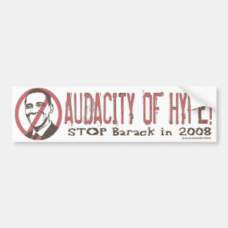 Audacity Of Hype Bumper Sticker