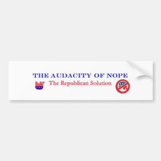 Audacity of Nope - bumper Sticker