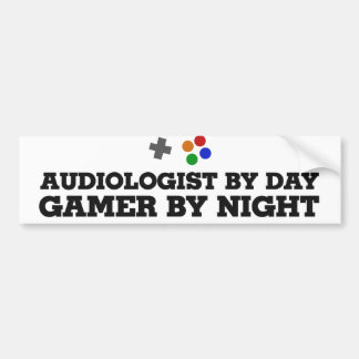 Audiologist by day gamer by night bumper sticker