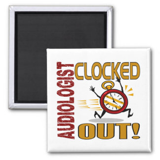 Audiologist Clocked Out 2 Inch Square Magnet