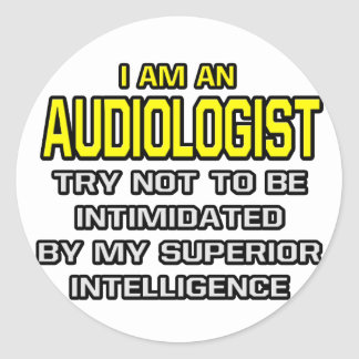 Audiologist...Superior Intelligence Classic Round Sticker