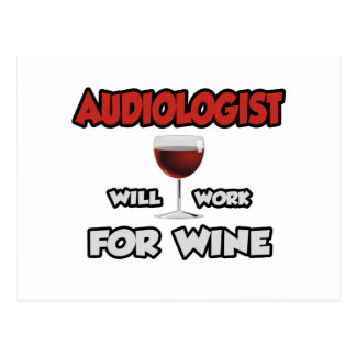 Audiologist ... Will Work For Wine Postcard