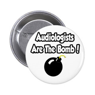 Audiologists Are The Bomb! Pinback Button