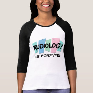 Audiology Is Forever T Shirts