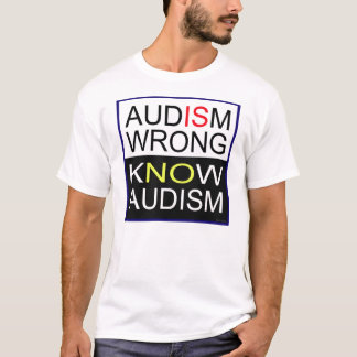 Audism Is Wrong. T-Shirt