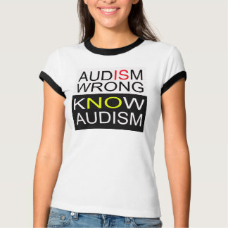 Audism Is Wrong T-Shirt