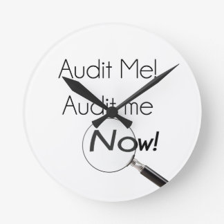 Audit me! round clock