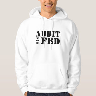 AUDIT THE FED Ron Paul for President Hoodie