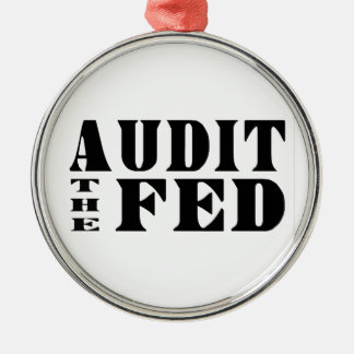 AUDIT THE FED Ron Paul for President Metal Ornament