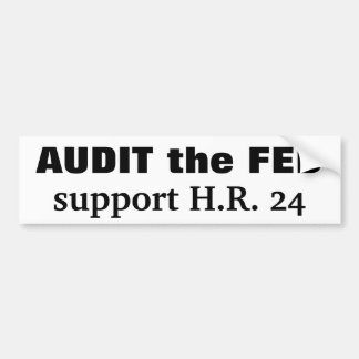 Audit the Fed support H.R. 24 Bumper Sticker
