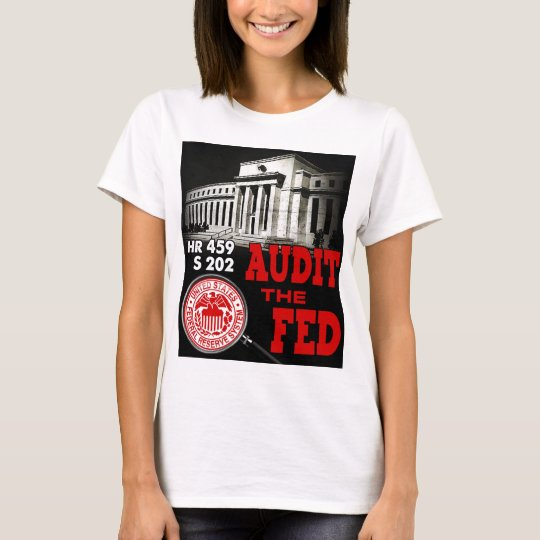 Audit the Fed T-shirt Female
