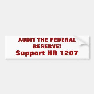 AUDIT THE FEDERAL RESERVE!, Support HR 1207 Bumper Sticker