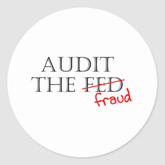 Audit the Fraud Classic Round Sticker