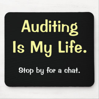 Auditing Is My Life - Motivational Auditor Quote Mouse Pad