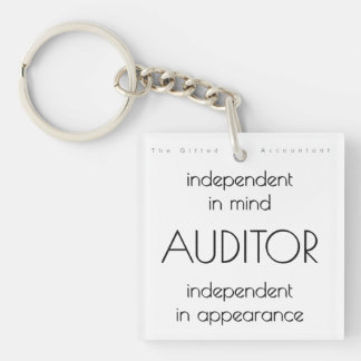 """Auditor: Independent in Mind & Appearance"" Keychain"