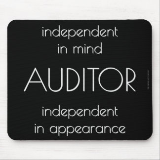 """""""Auditor: Independent in Mind & Appearance"""" Mouse Pad"""
