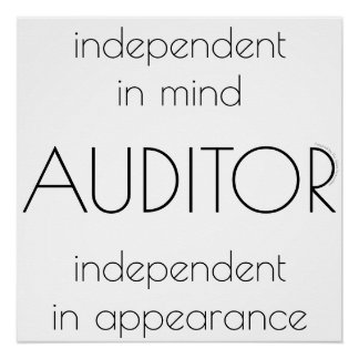 """""""Auditor: Independent in Mind & Appearance"""" Poster"""