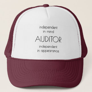 """""""Auditor: Independent in Mind & Appearance"""" Trucker Hat"""