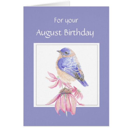 August Birthday, Bluebird & Flower Greeting Card