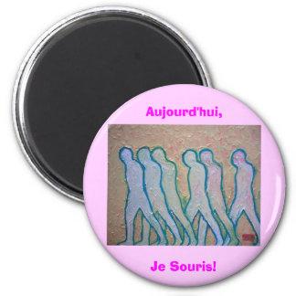 Aujourd'hui,Je Souris! 2 Inch Round Magnet