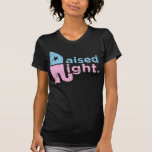 Aumentado a la derecha camisetas