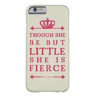 Aunque ella sea pero poco, ella es feroz funda barely there iPhone 6