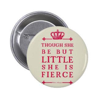 Aunque ella sea pero poco ella es feroz pin redondo 5 cm